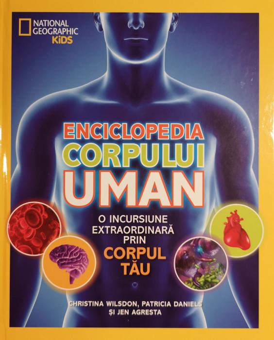 Enciclopedia corpului uman. O incursiune extraordinara prin corpul tau - National Geographic [0]