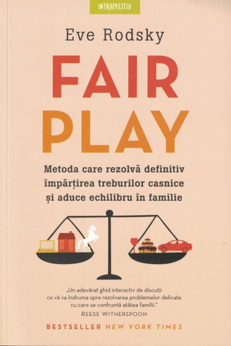 Fair Play. Metoda care rezolva definitiv impartirea treburilor casnice si aduce echilibru in familie - Eve Rodsky [0]