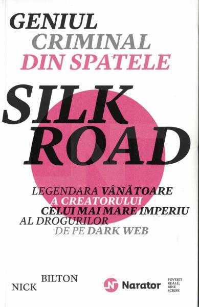 Geniul criminal din spatele Silk Road - Nick Bilton [0]