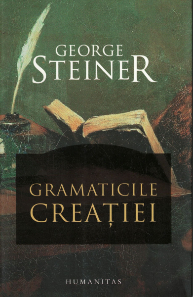 Gramaticile creatiei - George Steiner [0]