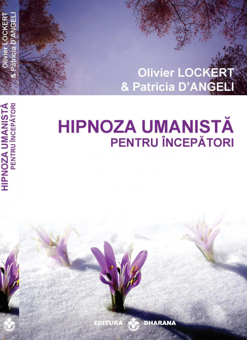 Hipnoza umanista pentru incepatori - Oliver Lockert, Patricia D Angeli [0]