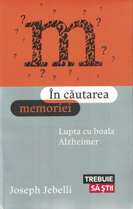 In cautarea memoriei. Lupta cu boala Alzheimer - Joseph Jebelli [0]