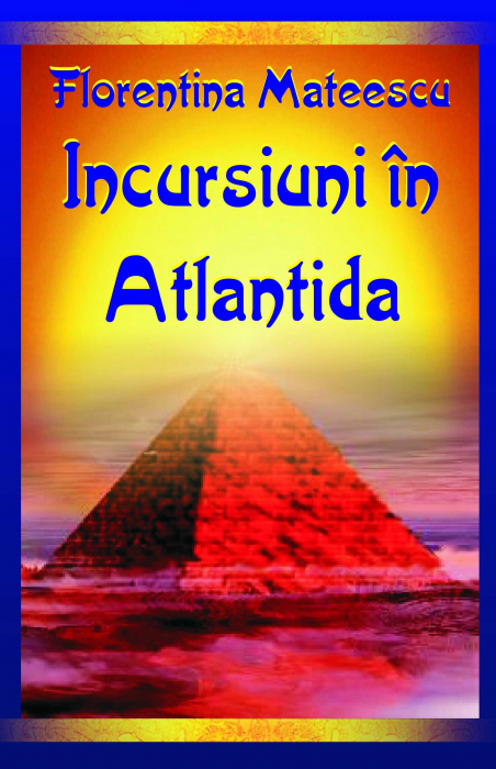 Incursiuni in Atlantida - Florentina Mateescu [0]