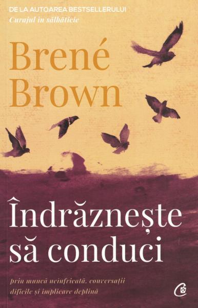 Indrazneste sa conduci - Brene Brown [0]