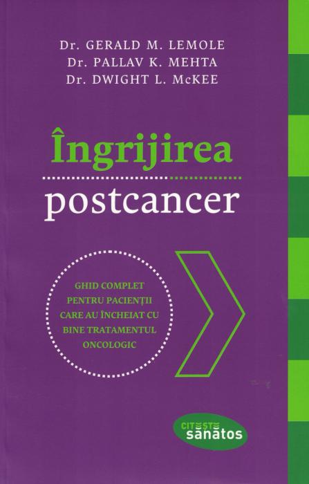 Ingrijirea postcancer - Dr. Gerald M. Lemote, Pallav K. Mehta, Dwight [0]