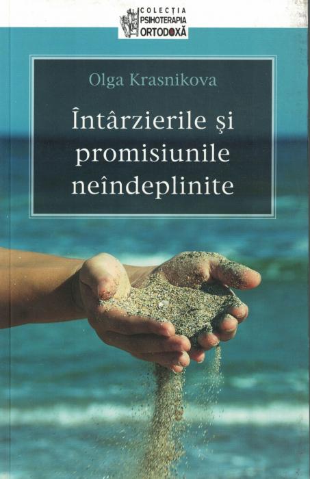 Intarzierile si promisiunile neindeplinite - Olga Krasnikova [0]