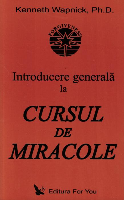 Introducere generala la CURSUL DE MIRACOLE - Kenneth Wapnick [0]