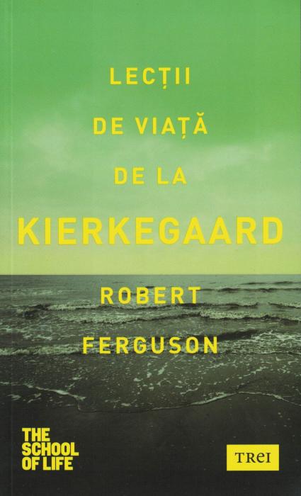 Lectii de viata de la Kierkegaard - Robert Ferguson [0]