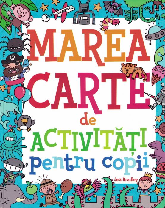Marea carte de Activitati pentru copii - Jess Bradley [0]