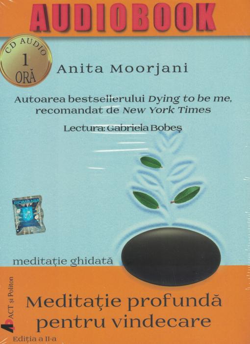 Meditatie profunda pentru vindecare. AUDIOBOOK  CD  MP3 - Anita Moorjani [0]