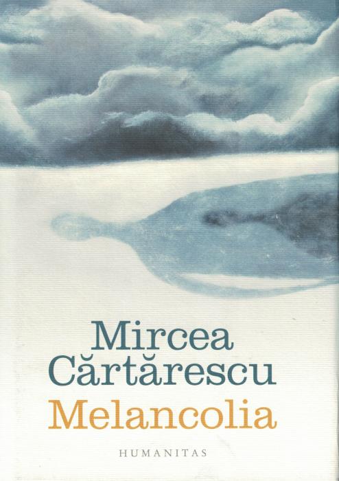 Carte cu AUTOGRAF. Melancolia. Mircea Cartarescu [0]
