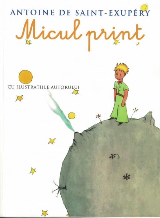 Micul print.Cu ilustratiile autorului - Antoine de Saint - Exupery [0]