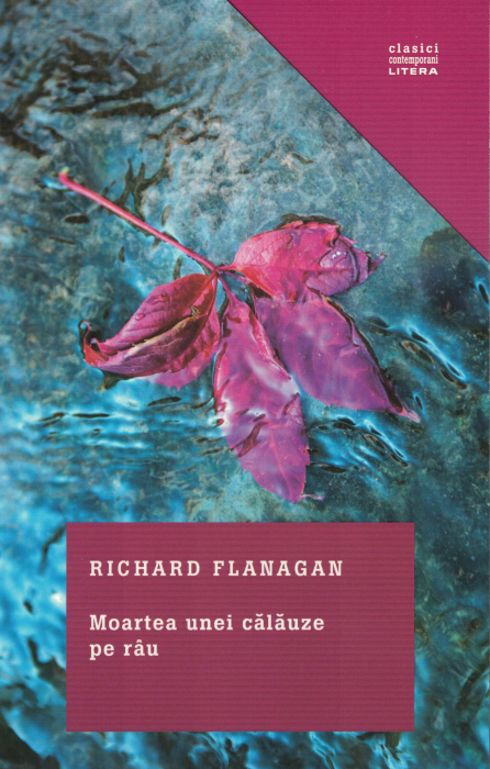 Moartea unei calauze pe rau - Richard Flanagan [0]