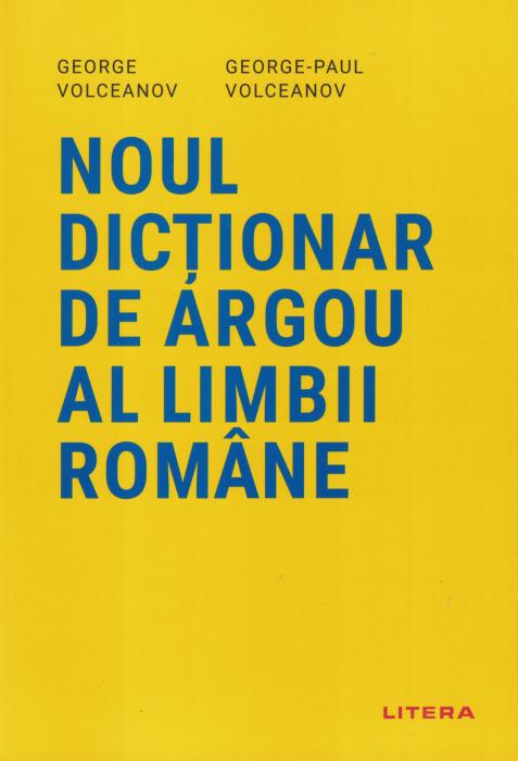 Noul dictionar de argou al limbii romane - George Volceanov, George-Paul Volceanov [0]