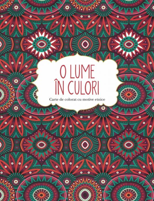 O lume in culori . Carte de colorat cu motive etnice [0]