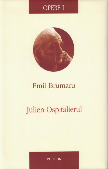 Opere I. Julien Ospitalierul - Emil Brumaru [0]