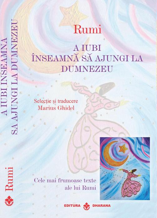 Pachet 2 carti - Rumi - Cele mai frumoase texte - Selectie si traducere Marius Ghidel - Marius Ghidel [1]