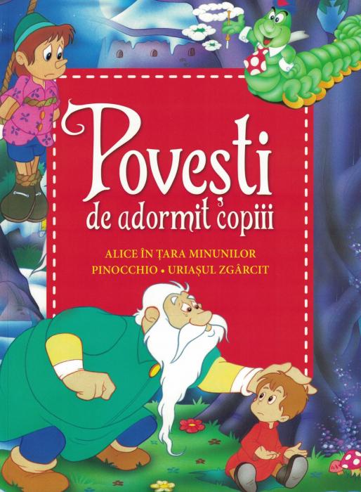 Povesti de adormit copii. Alice in Tara Minunilor, Pinocchio, Uriasul zgarcit [0]