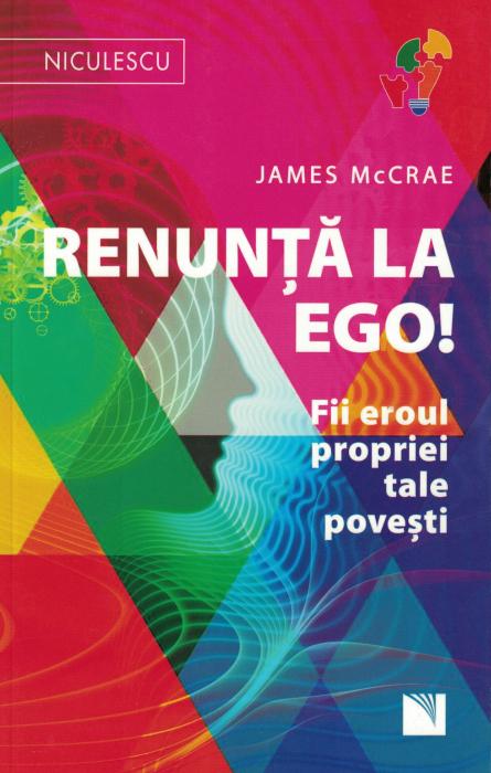 Renunta la ego! Fii eroul propriei tale povesti - James McCRAE [0]