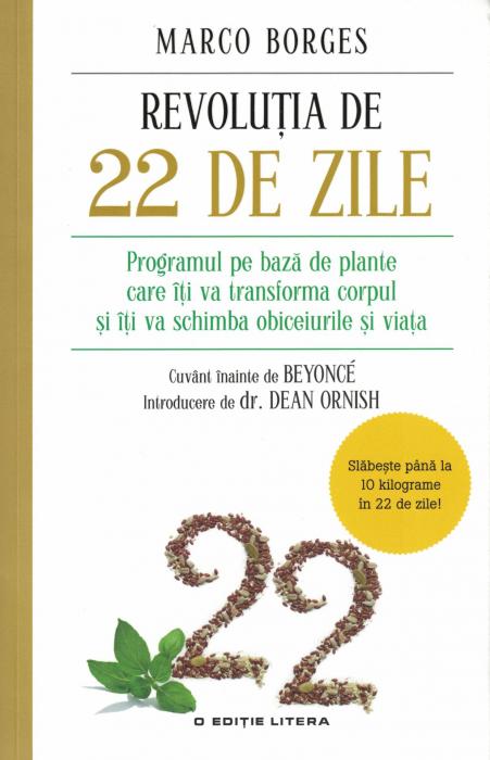 Revolutia de 22 de zile. Programul pe bază de plante care îţi va transforma corpul şi îţi va schimba obiceiurile şi viaţa - Marco Borges [0]