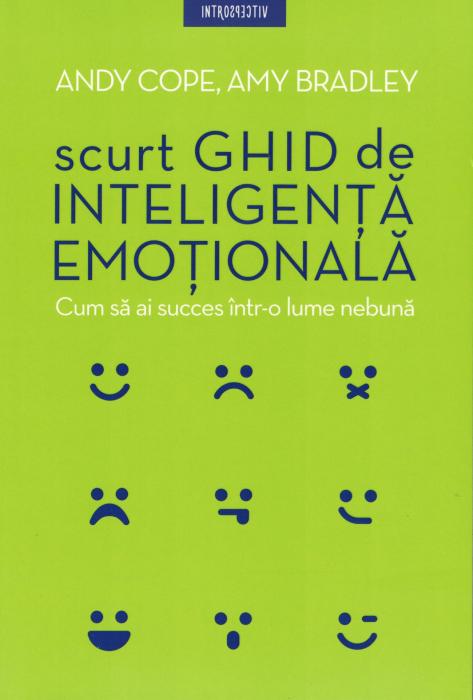 Scurt ghid de inteligenta emotionala - Andy Cope, Amy Bradley [0]