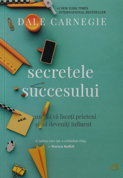 Secretele succesului. Cum sa va faceti prieteni si să deveniti influent [0]