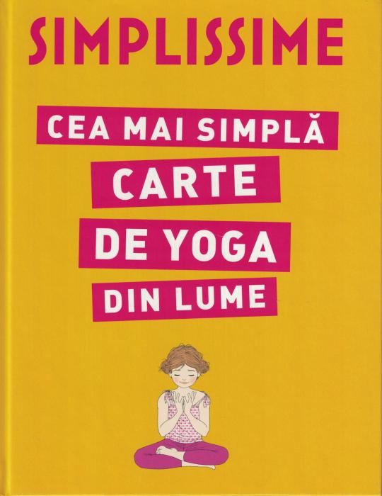 Simplissime. Cea mai simpla carte de yoga din lume [0]