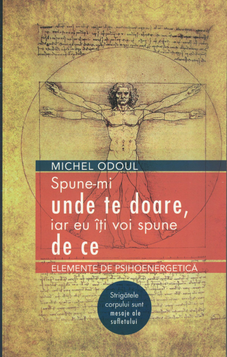Spune-mi unde te doare, iar eu iti voi spune de ce - Michel Odoul [0]