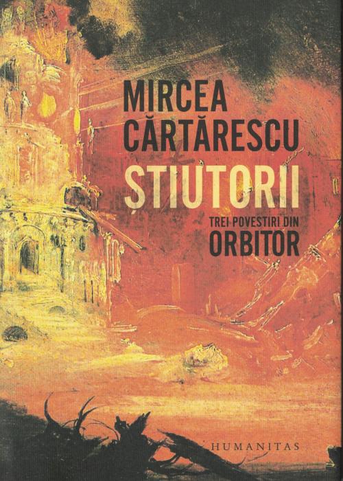 Stiutorii. Trei povestiri din Orbitor - Mircea Cartarescu [0]