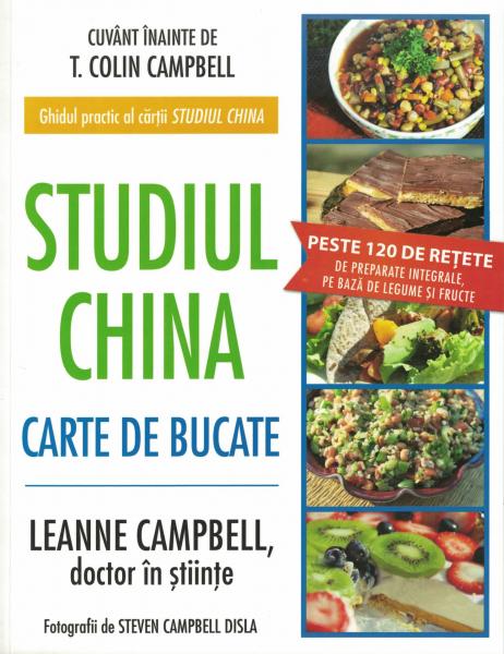 Studiul China. Carte de bucate - T. Colin Campbell , LeAnne Campbell [0]