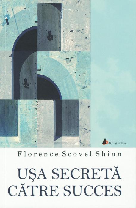 Usa secreta catre succes - Florence Scovel Shinn [0]