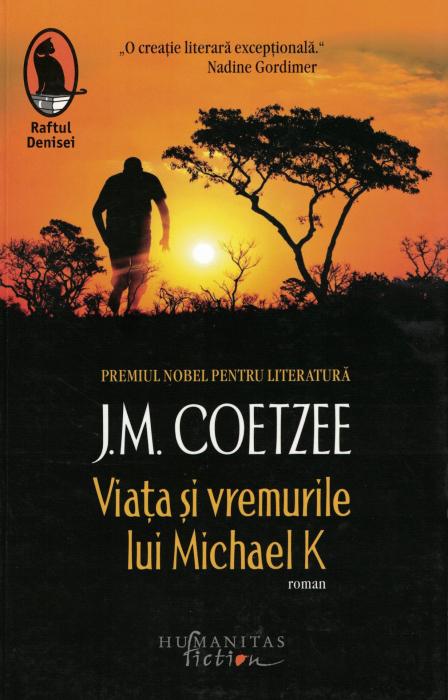 Viata si vremurile lui Michael K  - J.M. Coetzee [0]