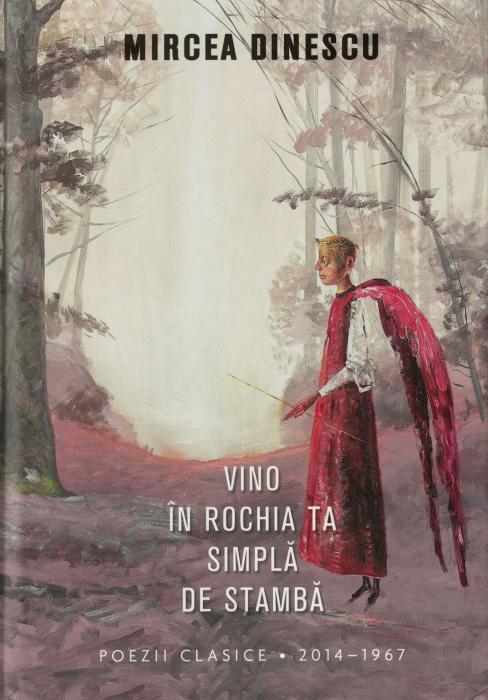 Vino in rochia ta simpla de stamba - Mircea Dinescu [0]