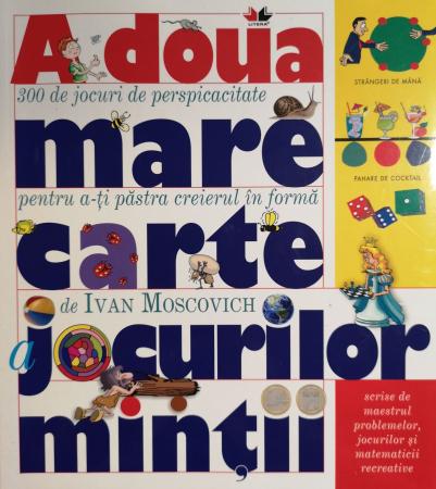 A doua mare carte a jocurilor mintii. 300 de jocuri perspicace - Ivan Moscovich [0]