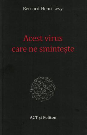 Acest virus care ne sminteste - Bernard Henri Levy [0]