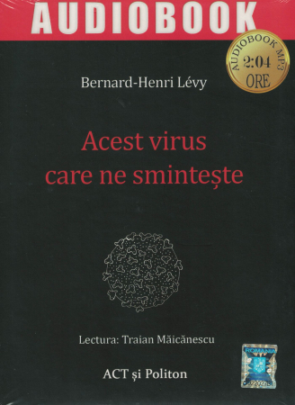 Acest virus care ne sminteste. AUDIOBOOK CD MP3 - Bernard Henri Levy [0]