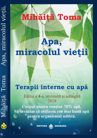 Apa, miracolul vietii. Terapii interne cu apa. Editia a 4-a, revizuita si adaugita. [0]