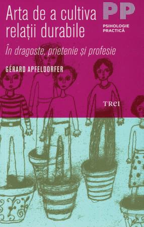 Arta de a cultiva relatii durabile - Gerard Apfeldorfer [0]
