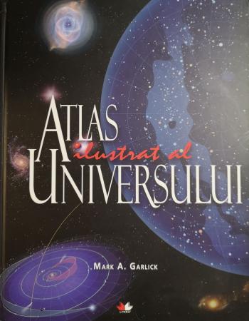 Atlas ilustrat al Universului - Mark A. Garlick [0]