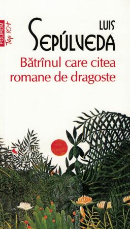 Batranul care citea romane de dragoste - Luis Sepulveda [0]