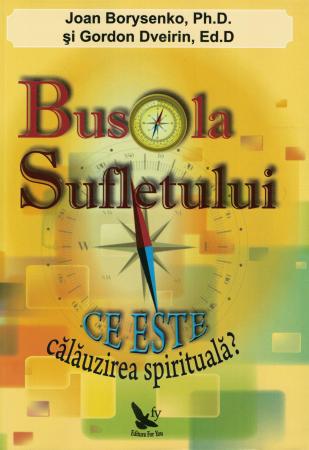 Busola Sufletului. Ce este calauzirea spirituala? - Joan Borysenco, Gordon Dveirin [0]