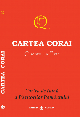 Cartea Corai. Cartea de taina a Pazitorilor Pamantului - Ierofant Satia Naniokari , Ierofant Sri Mahacharia [0]