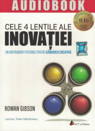 Cele 4 lentile ale inovatiei. AUDIOBOOK CD MP3 - Rowan Gibson [0]