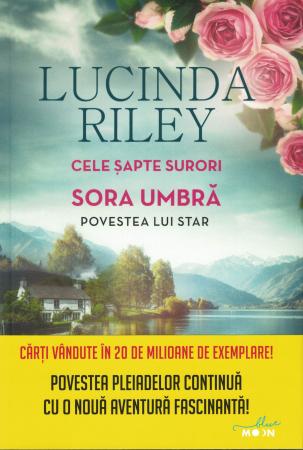 Cele sapte surori. Sora Umbra. Povestea lui Star - Lucinda Riley [0]