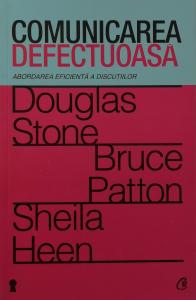 Comunicarea defectuoasa - Douglas Stone, Bruce Patton, Sheila Heen [0]