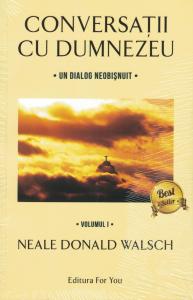 Conversatii cu Dumnezeu. Volumul 1-2-3 - Neale Donald Walsch [0]