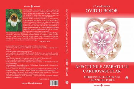 Afectiunile aparatului cardiovascular. Medicina integrativa si terapii holistice. Coordonator Ovidiu Bojor [2]