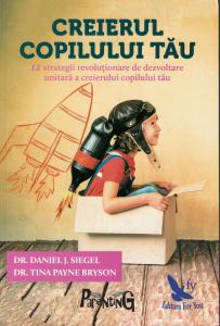 Creierul copilului tau - Daniel J. Siegel, Tina Payne Bryson [0]