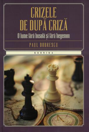 Crizele de dupa criza - Paul Dobrescu [0]