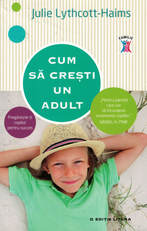 Cum sa cresti un adult - Julie Lythcott - Haims [0]